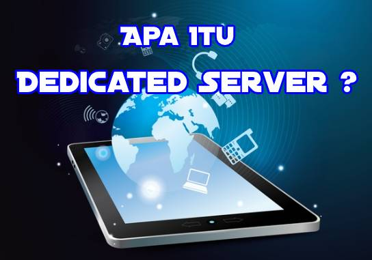 Apa Itu Dedicated Server ?